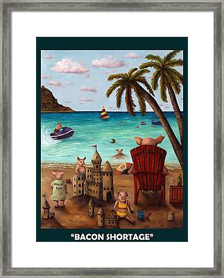 Bacon Shortage With Lettering Framed Print by Leah Saulnier The Painting Maniac