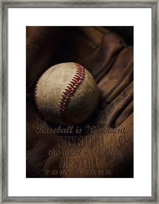 Baseball Yogi Berra Quote Framed Print by Heather Applegate