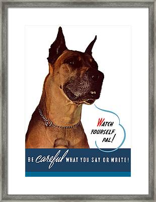 Be Careful What You Say Or Write Framed Print by War Is Hell Store