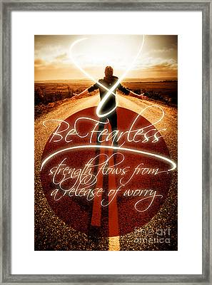 Be Fearless Strength Flows From A Release Of Worry Framed Print by Jorgo Photography - Wall Art Gallery