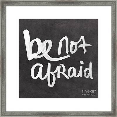 Be Not Afraid Framed Print by Linda Woods