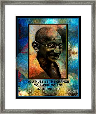 Be The Change You Wish To See Framed Print by Wbk