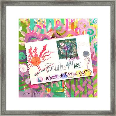 Be Who You Are Framed Print by Deborah Burow