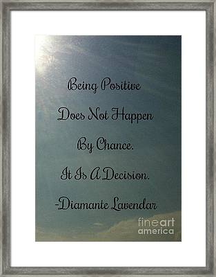 Being Positive Is A Decision Framed Print by Diamante Lavendar