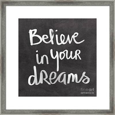 Believe In Your Dreams Framed Print by Linda Woods