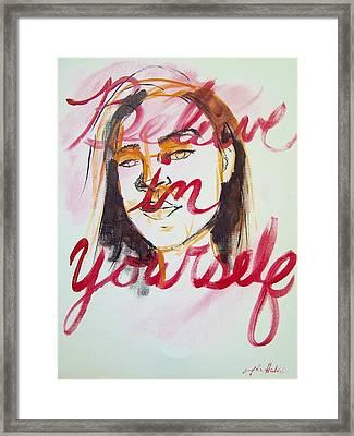 Believe In Yourself  Framed Print by Angela  Hendricks