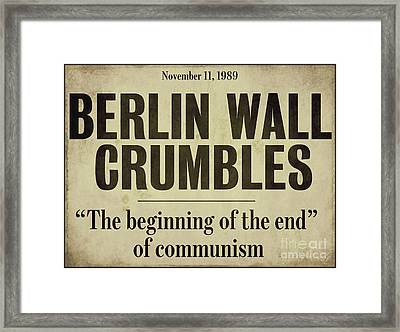 Berlin Wall Newspaper Headline Framed Print by Mindy Sommers