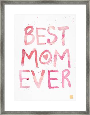 Best Mom Ever- Greeting Card Framed Print by Linda Woods