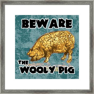 Beware The Wooly Pig Framed Print by Mary Ogle