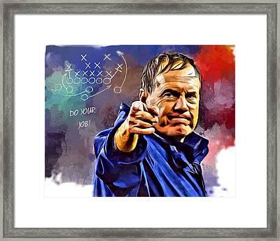 Bill Belichick Do Your Job Framed Print by Scott Wallace