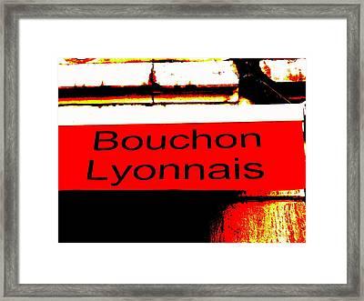 Bouchon Lyonnais... What Else  Framed Print by Funkpix Photo Hunter