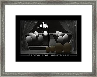 Brown Egg Nightmare Framed Print by Mike McGlothlen