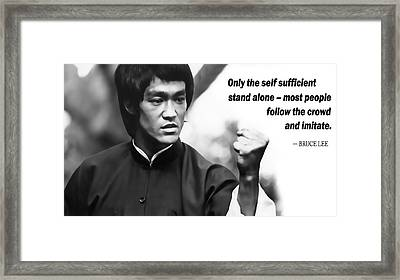 Bruce Lee On Self Sufficiency Framed Print by Daniel Hagerman