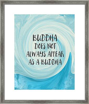 Buddha Does Not Always Appear As A Buddha-zen Art By Linda Woods Framed Print by Linda Woods