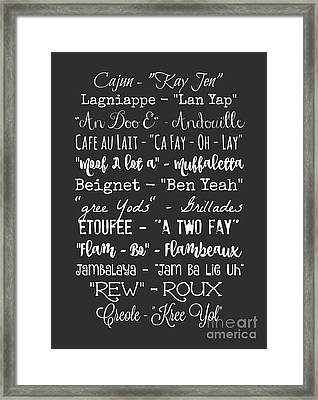 How You Say That In Louisiana  Framed Print by Susan Bordelon