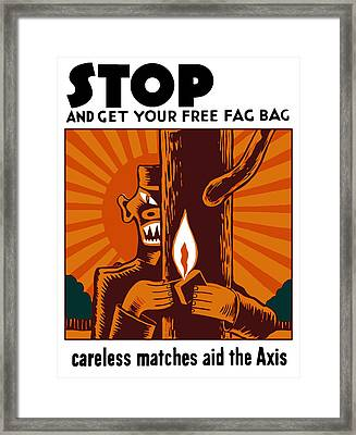 Careless Matches Aid The Axis Framed Print by War Is Hell Store