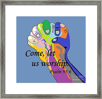 Come Let Us Worship Framed Print by Eloise Schneider