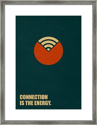 Connection Is The Energy Corporate Startup Quotes Poster Framed Print by Lab No 4