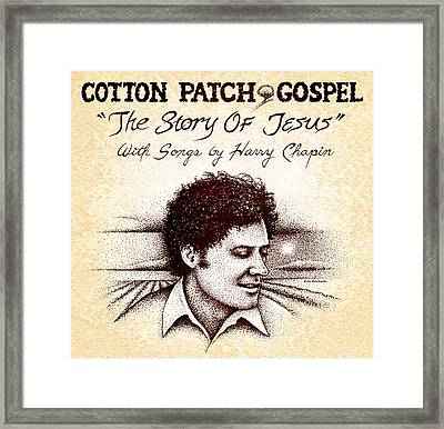 Cotton Patch Gospel Harry Chapin Framed Print by Cristophers Dream Artistry