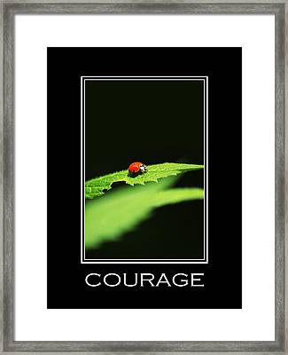 Courage Inspirational Motivational Poster Art Framed Print by Christina Rollo