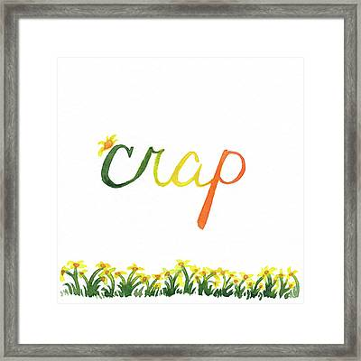 Crap Framed Print by Alicia VanNoy Call