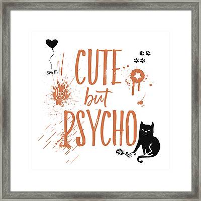 Cute But Psycho Cat Framed Print by Melanie Viola