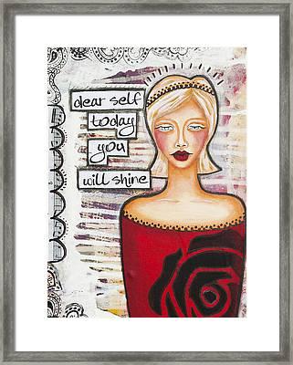 Dear Self Today You Will Shine Inspirational Folk Art Framed Print by Stanka Vukelic