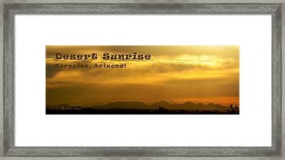 Desert Sunrise Surprise Arizona Text Framed Print by Barbara Snyder