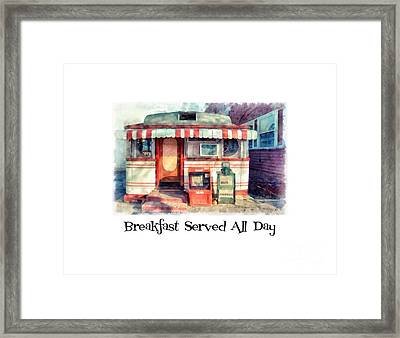 Diner Tee Breakfast Served All Day Framed Print by Edward Fielding