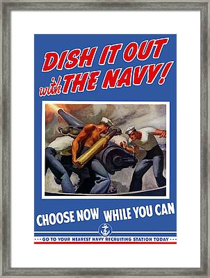 Dish It Out With The Navy Framed Print by War Is Hell Store