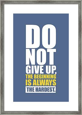 Do Not Give Up Gym Quotes Poster Framed Print by Lab No 4