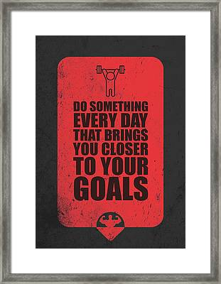 Do Something Every Day Gym Motivational Quotes Poster Framed Print by Lab No 4
