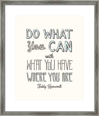 Do What You Can  Framed Print by Megan Romo