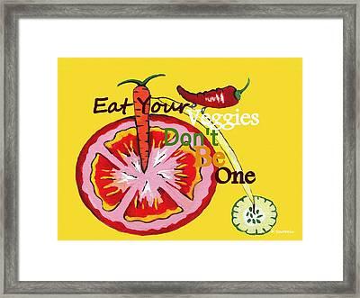 Dont Be A Vegetable Framed Print by Kathleen Sartoris