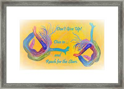 Don't Give Up Framed Print by Eloise Schneider