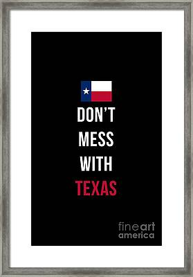 Don't Mess With Texas Tee Black Framed Print by Edward Fielding