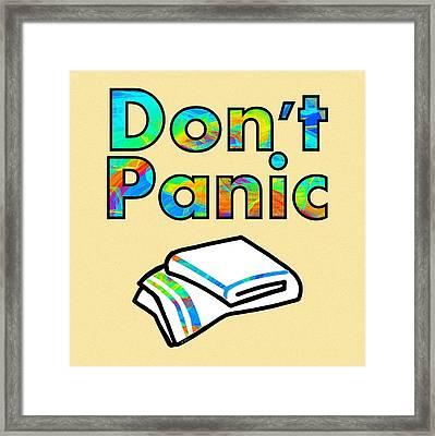 Don't Panic Framed Print by Anastasiya Malakhova