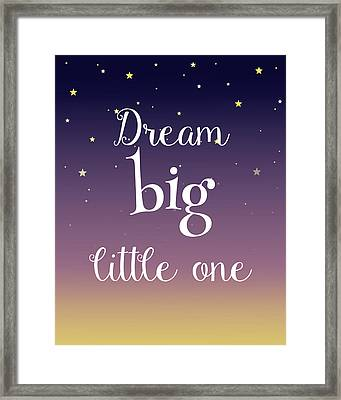 Dream Big Little One Framed Print by Michelle Eshleman