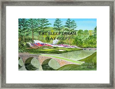 Eat Sleep Dream Play Golf - Augusta National 12th Hole Framed Print by Bill Holkham