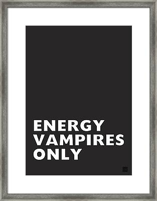 Energy Vampires Only- Art By Linda Woods Framed Print by Linda Woods