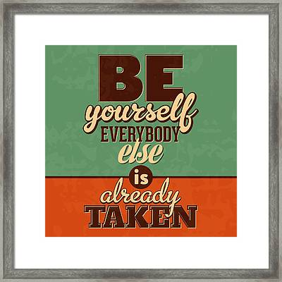 Everybody Else Is Already Taken Framed Print by Naxart Studio