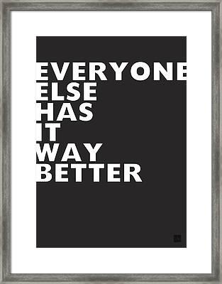 Everyone Else Has It Better- Art By Linda Woods Framed Print by Linda Woods
