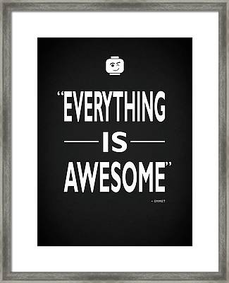 Everything Is Awesome Framed Print by Mark Rogan
