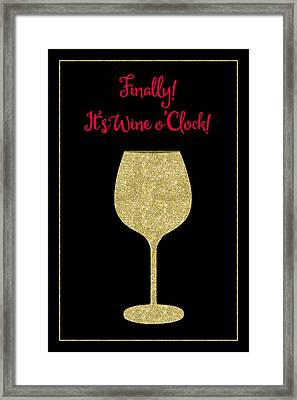 Finally It's Wine O'clock Humorous Modern Poster Framed Print by Tina Lavoie