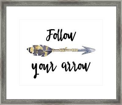Follow Your Arrow Framed Print by Jaime Friedman
