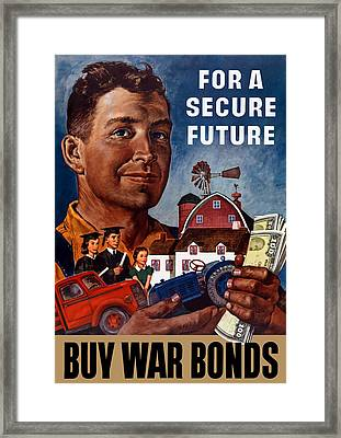 For A Secure Future - Buy War Bonds Framed Print by War Is Hell Store