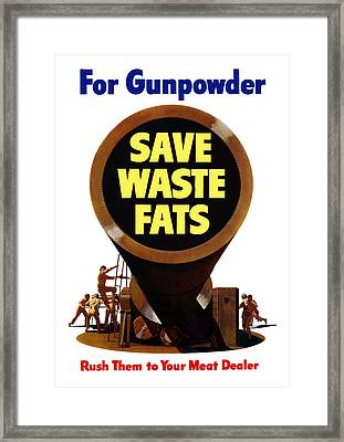 For Gunpowder Save Waste Fats Framed Print by War Is Hell Store