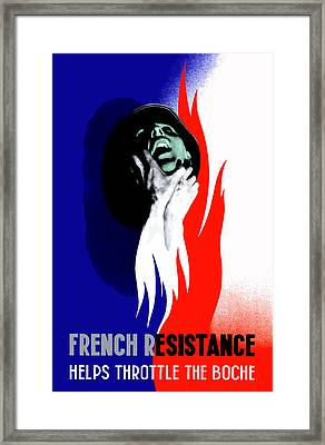 French Resistance Helps Throttle The Boche Framed Print by War Is Hell Store