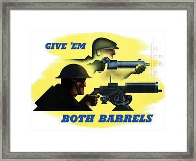 Give Em Both Barrels - Ww2 Propaganda Framed Print by War Is Hell Store