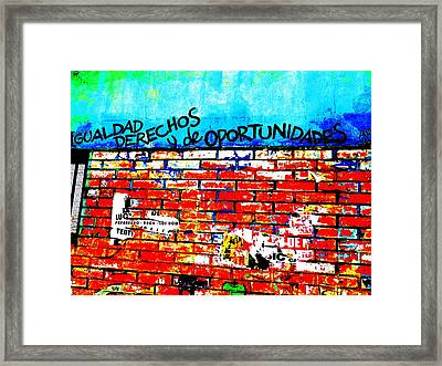 Give Us Equal Rights And Opportunities ...on Santiago Walls Framed Print by Funkpix Photo Hunter